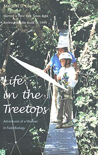 Life in the Treetops: Adventures of a Woman in Field Biology 9780300084641