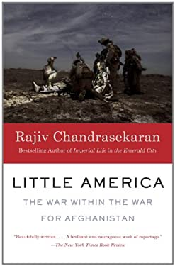 Little America: The War Within the War for Afghanistan 9780307947048