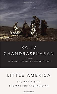 Little America: The War Within the War for Afghanistan 9780307957146
