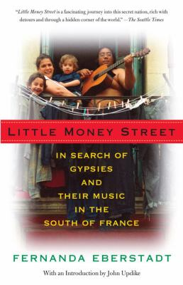 Little Money Street: In Search of Gypsies and Their Music in the South of France 9780307279422