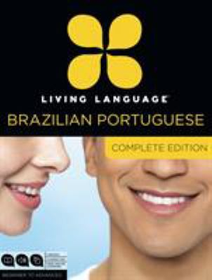 Living Language Portuguese, Complete Edition: Beginner Through Advanced Course, Including Coursebooks, Audio CDs, and Online Learning 9780307972088