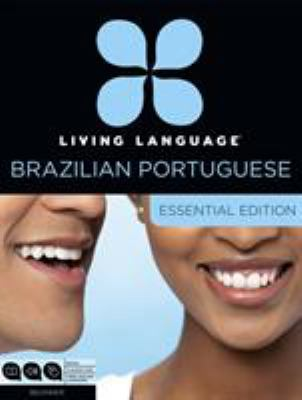 Living Language Portuguese, Essential Edition: Beginner Course, Including Coursebook, Audio CDs, and Online Learning 9780307972071