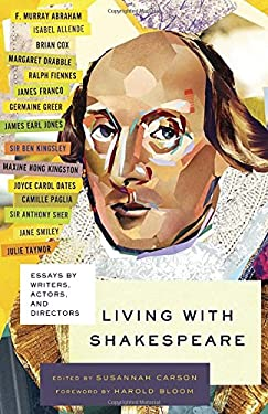 Living with Shakespeare: Actors, Directors, and Writers on Shakespeare in Our Time 9780307742919