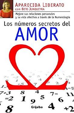 Los Nmeros Secretos del Amor: Mejore Sus Relaciones Personales y su Vida Afectiva A Traves de la Numerologia 9780307391476