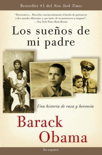 Los Suenos de Mi Padre: Una Historia de Raza y Herencia 9780307473875