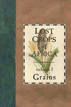 Lost Crops of Africa: Volume I: Grains 9780309049900