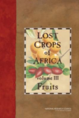 Lost Crops of Africa, Volume III: Fruits: Development, Security, and Cooperation Policy and Global Affairs