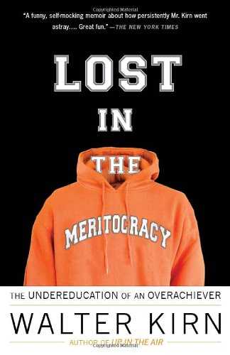 Lost in the Meritocracy: The Undereducation of an Overachiever 9780307279453