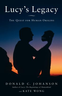 Lucy's Legacy: The Quest for Human Origins 9780307396396