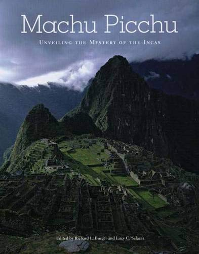 Machu Picchu: Unveiling the Mystery of the Incas 9780300097634