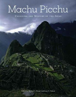 Machu Picchu: Unveiling the Mystery of the Incas 9780300136456