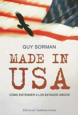 Made In USA: Como Entender A los Estados Unidos 9780307344625