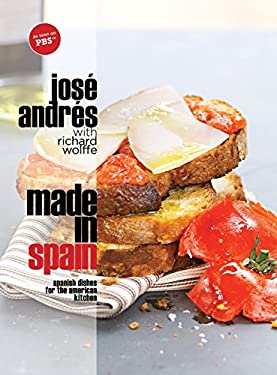 Made in Spain: Spanish Dishes for the American Kitchen 9780307382634