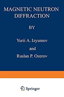 Magnetic Neutron Diffraction 9780306303715