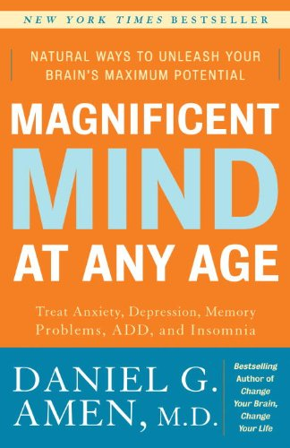 Magnificent Mind at Any Age: Natural Ways to Unleash Your Brain's Maximum Potential 9780307339102