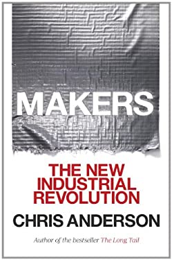 Makers: The New Industrial Revolution 9780307720955