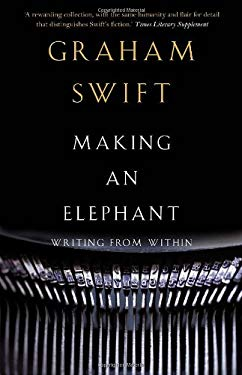 Making an Elephant: Writing from Within 9780307357212