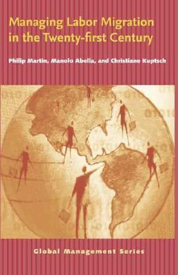 Managing Labor Migration in the Twenty-First Century 9780300109047