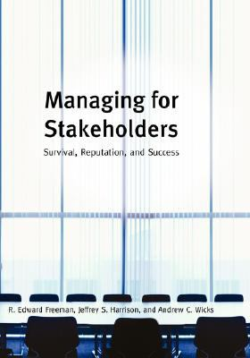 Managing for Stakeholders: Survival Reputation and Success 9780300138481