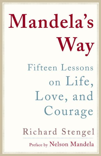 Mandela's Way: Fifteen Lessons on Life, Love, and Courage 9780307460684