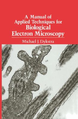 A Manual of Applied Techniques for Biological Electron Microscopy 9780306444494