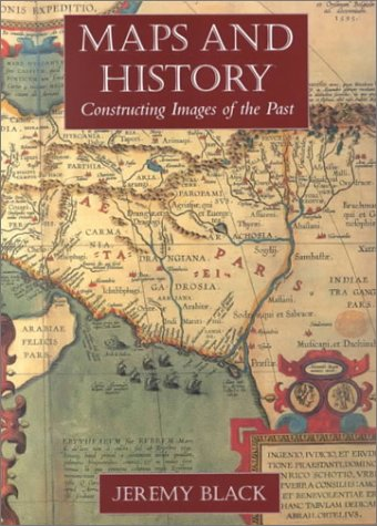 Maps and History: Constructing Images of the Past 9780300086935