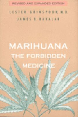Marihuana, the Forbidden Medicine: Revised and Expanded Edition 9780300070866
