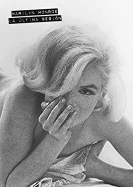 Marilyn Monroe. La Altima Sesian 9780307391797