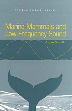 Marine Mammals and Low-Frequency Sound: Progress Since 1994 9780309068864