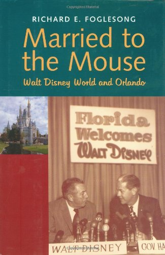 Married to the Mouse: Walt Disney World and Orlando 9780300087079