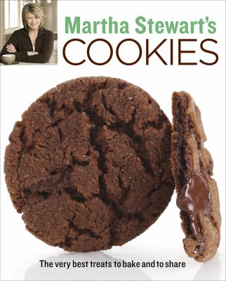 Martha Stewart's Cookies: The Very Best Treats to Bake and to Share 9780307394545