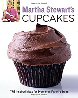 Martha Stewart's Cupcakes: 175 Inspired Ideas for Everyone's Favorite Treat 9780307460448