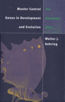 Master Control Genes in Development and Evolution: The Homeobox Story 9780300074093