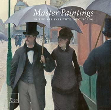 Master Paintings in the Art Institute of Chicago 9780300151039