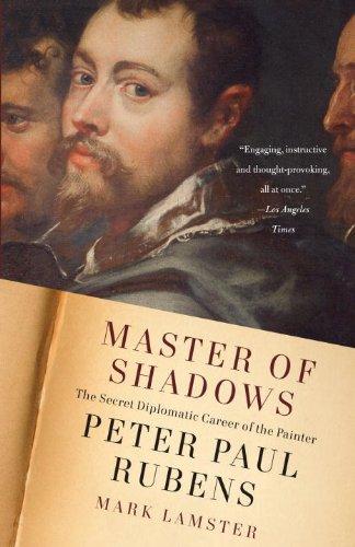 Master of Shadows: The Secret Diplomatic Career of the Painter Peter Paul Rubens 9780307387356
