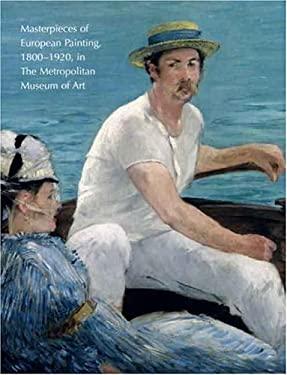 Masterpieces of European Painting, 1800-1920, in the Metropolitan Museum of Art 9780300124125