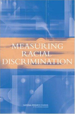 Measuring Racial Discrimination 9780309091268