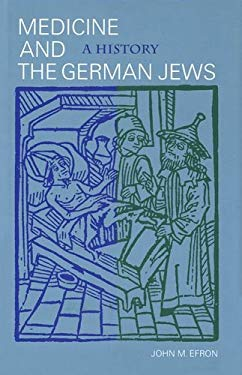 Medicine and the German Jews: A History 9780300083774