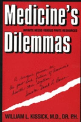 Medicine's Dilemmas: Infinite Needs vs. Finite Resources 9780300059656