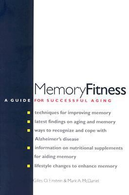 Memory Fitness: A Guide for Successful Aging 9780300105704