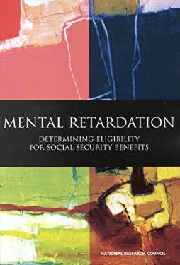 Mental Retardation: Determining Eligibility for Social Security Benefits 9780309083232