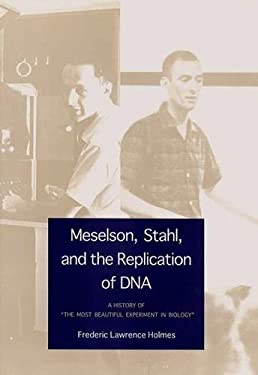 Meselson, Stahl, and the Replication of DNA: A History of