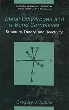 Metal Dihydrogen and SIGMA-Bond Complexes: Structure, Theory, and Reactivity