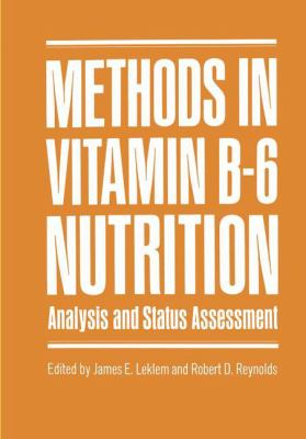 Methods in Vitamin B-6 Nutrition: Analysis and Status Assessment 9780306406409