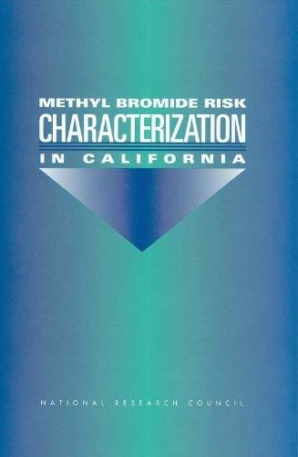 Methyl Bromide Risk Characterization in California 9780309070874