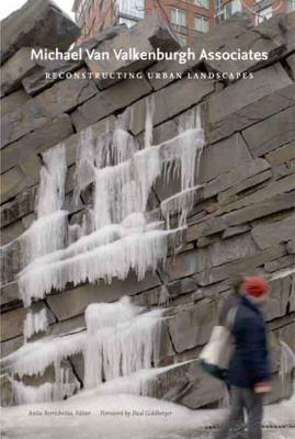 Michael Van Valkenburgh Associates: Reconstructing Urban Landscapes 9780300135855