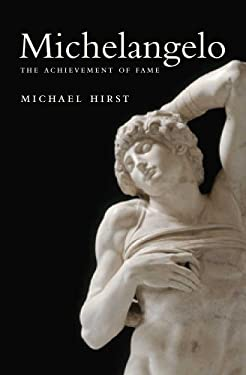 Michelangelo, Volume 1: The Achievement of Fame, 1475-1534 9780300118612