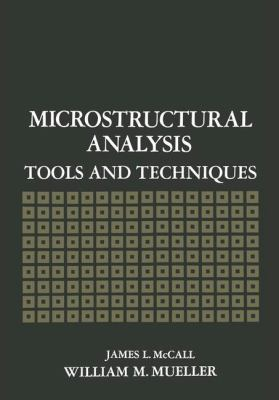 Microstructural Analysis: Tools and Techniques 9780306307485