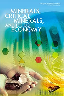 Minerals, Critical Minerals, and the U.S. Economy 9780309112826
