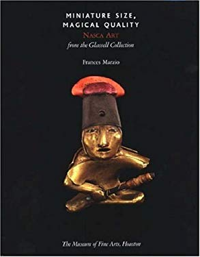 Miniature Size, Magical Quality: Nasca Art from the Glassell Collection 9780300137477